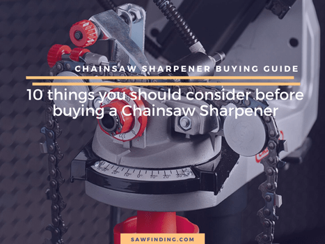 Chainsaw Sharpener Buying Guide