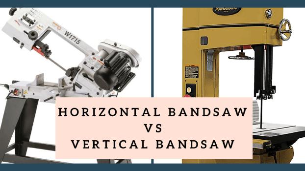 Horizontal vs vertical bandsaw
